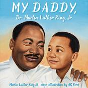 My Daddy, Dr. Martin Luther King, Jr. Audiobook, by Martin Luther King