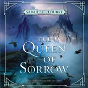 The Queen of Sorrow: Book Three of The Queens of Renthia Audiobook, by Sarah Beth Durst