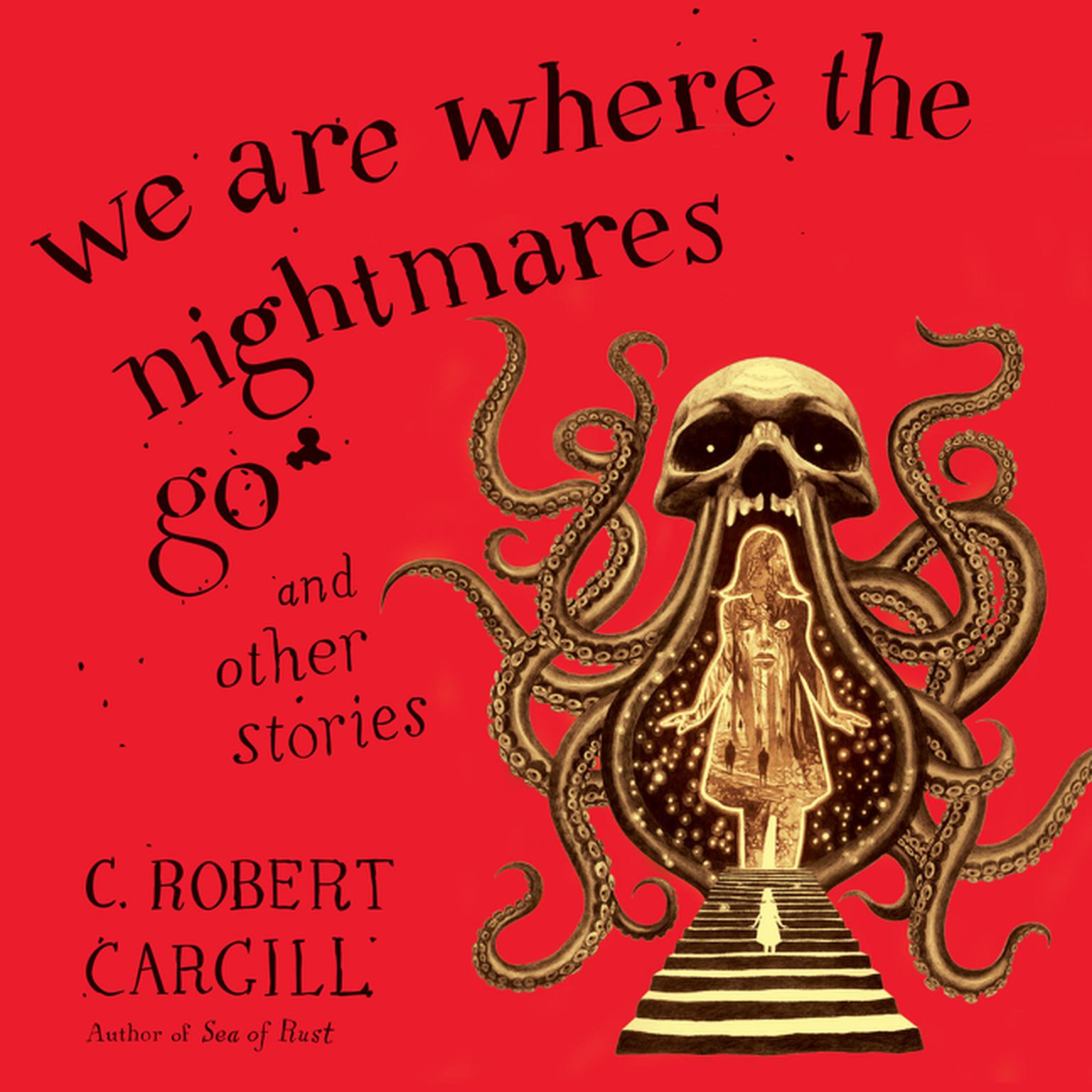 Printable We Are Where the Nightmares Go and Other Stories Audiobook Cover Art