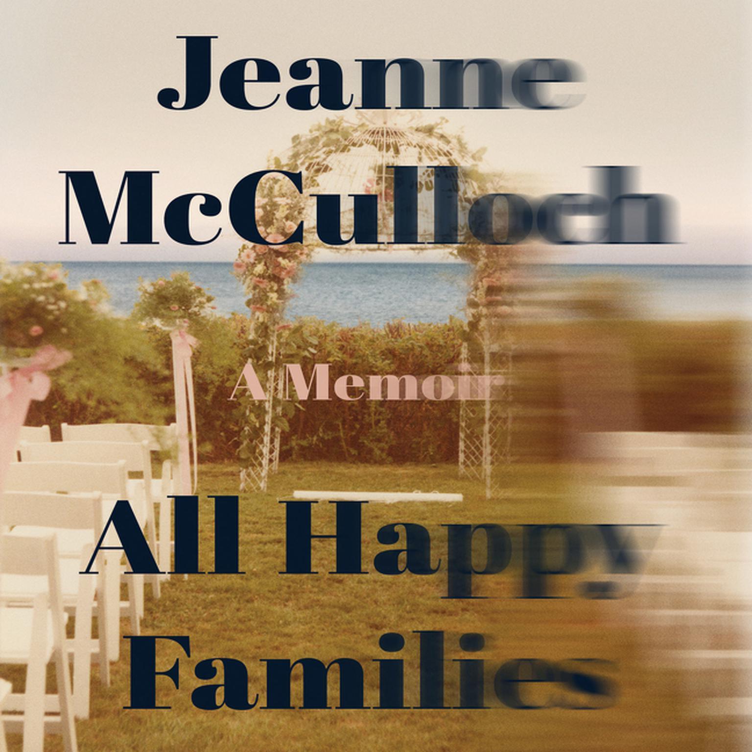 Printable All Happy Families: A Memoir Audiobook Cover Art