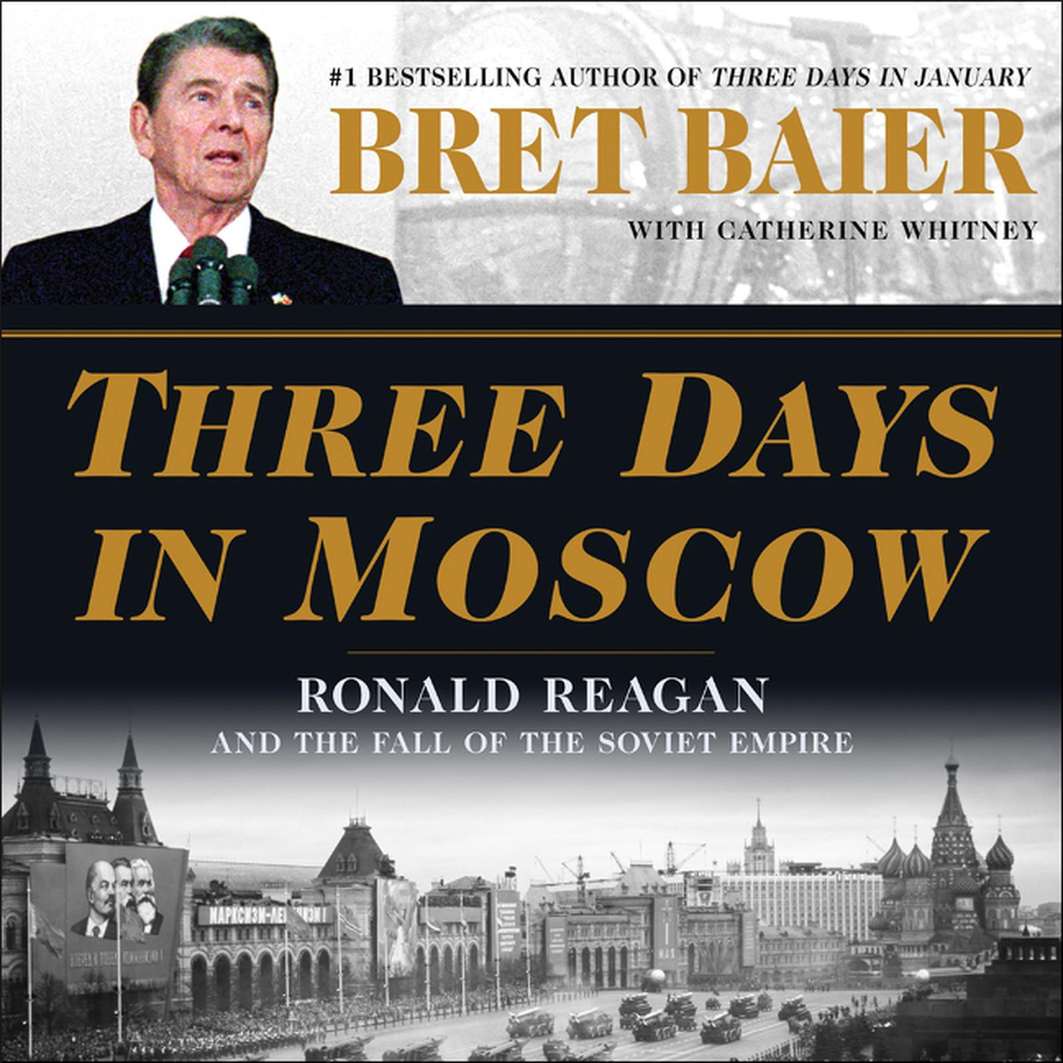 Printable Three Days in Moscow: Ronald Reagan and the Fall of the Soviet Empire Audiobook Cover Art