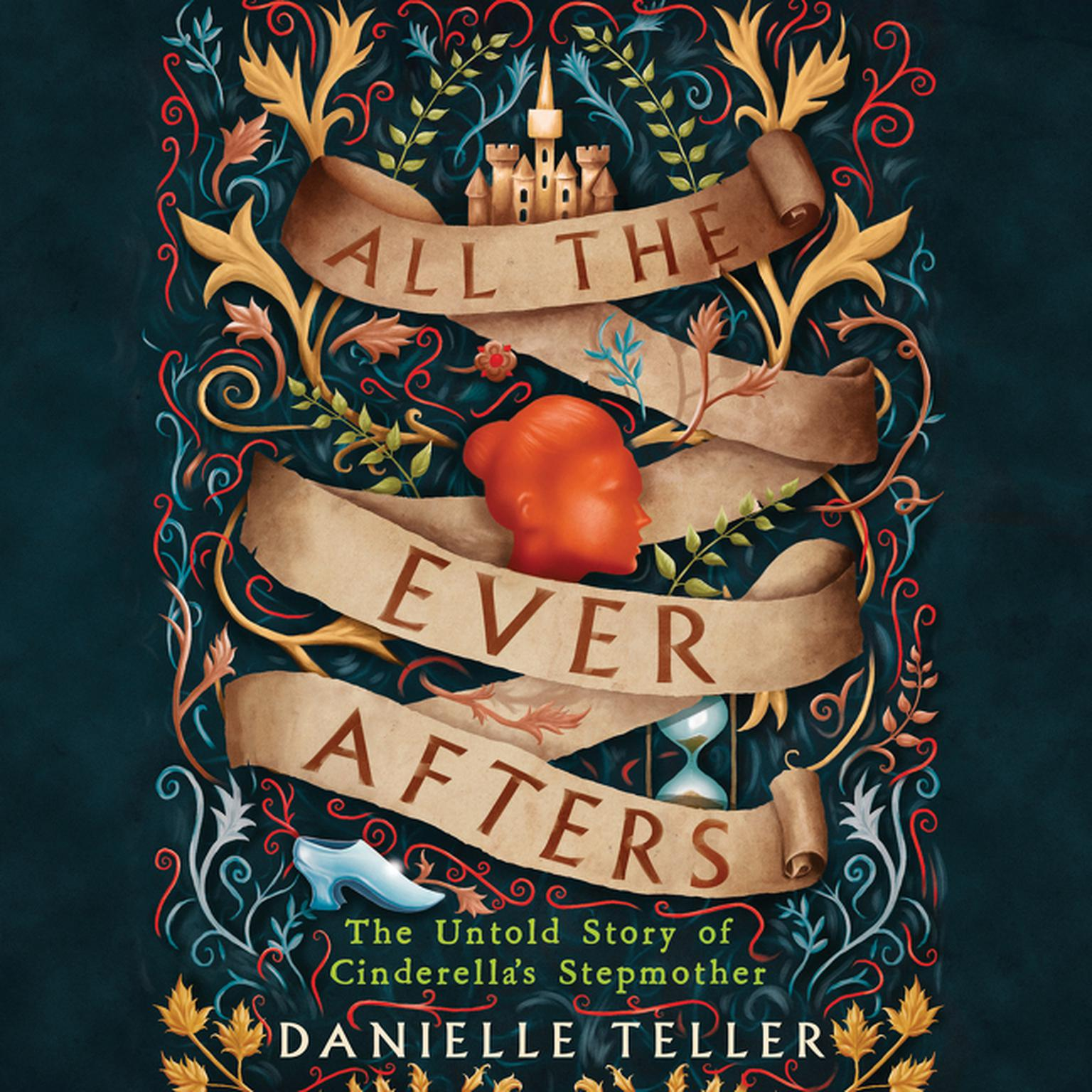 Printable All the Ever Afters: The Untold Story of Cinderella's Stepmother Audiobook Cover Art