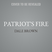 Patriots Fire: A Novel Audiobook, by Dale Brown