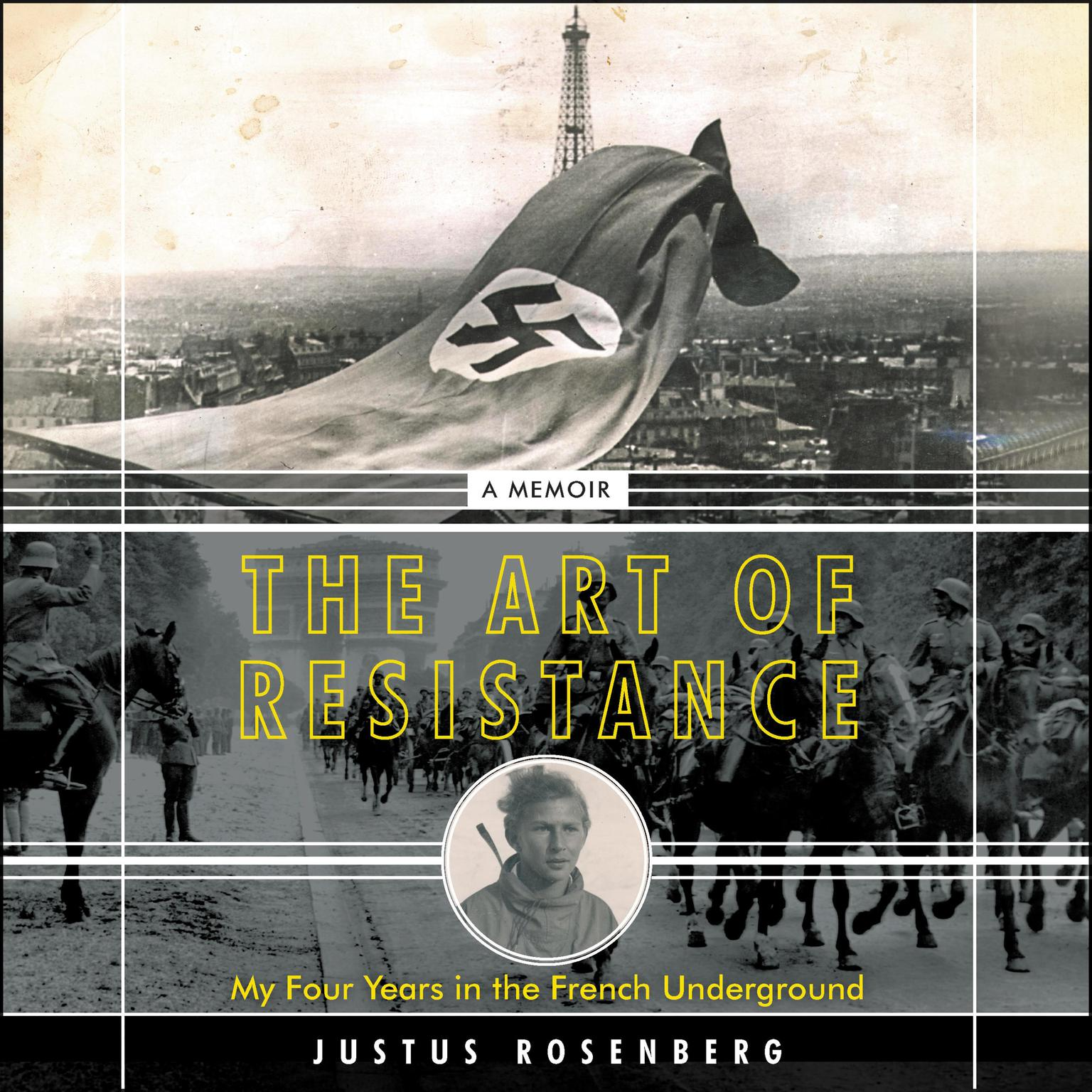 Printable The Art of Resistance: My Four Years in the French Underground: A Memoir Audiobook Cover Art