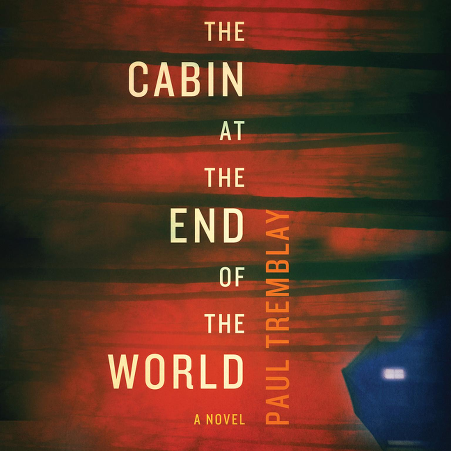 Printable The Cabin at the End of the World: A Novel Audiobook Cover Art