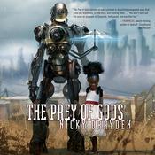 The Prey of Gods Audiobook, by Nicky Drayden