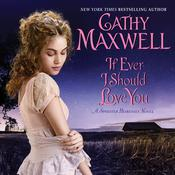 If Ever I Should Love You: A Spinster Heiresses Novel Audiobook, by Cathy Maxwell