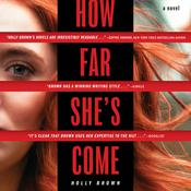 How Far She's Come: A Novel Audiobook, by Holly Brown