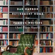 The Bar Harbor Retirement Home for Famous Writers (and Their Muses): A Novel Audiobook, by Terri-Lynne DeFino