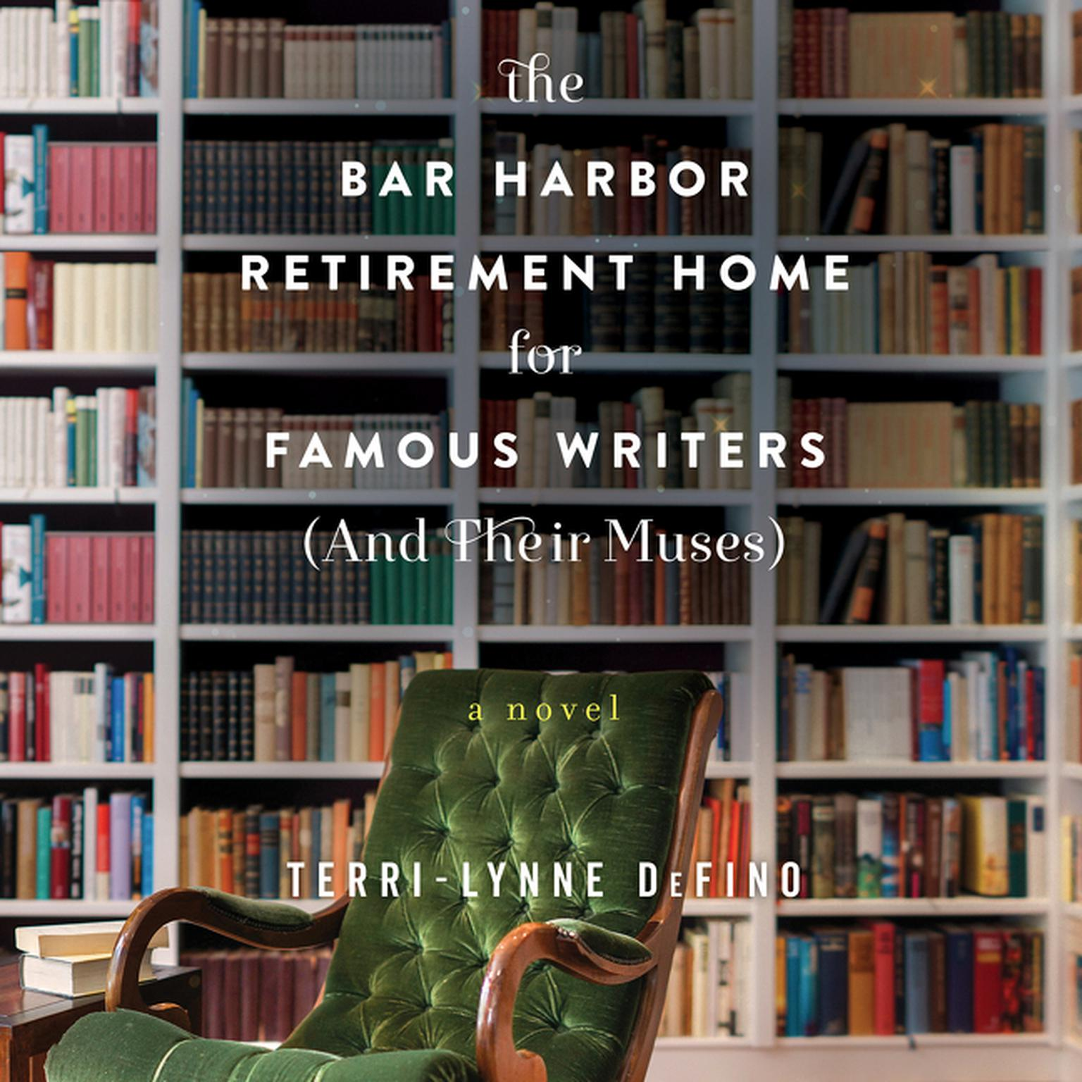 Printable The Bar Harbor Retirement Home for Famous Writers (And Their Muses): A Novel Audiobook Cover Art