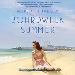 Boardwalk Summer: A Novel Audiobook, by Meredith Jaeger
