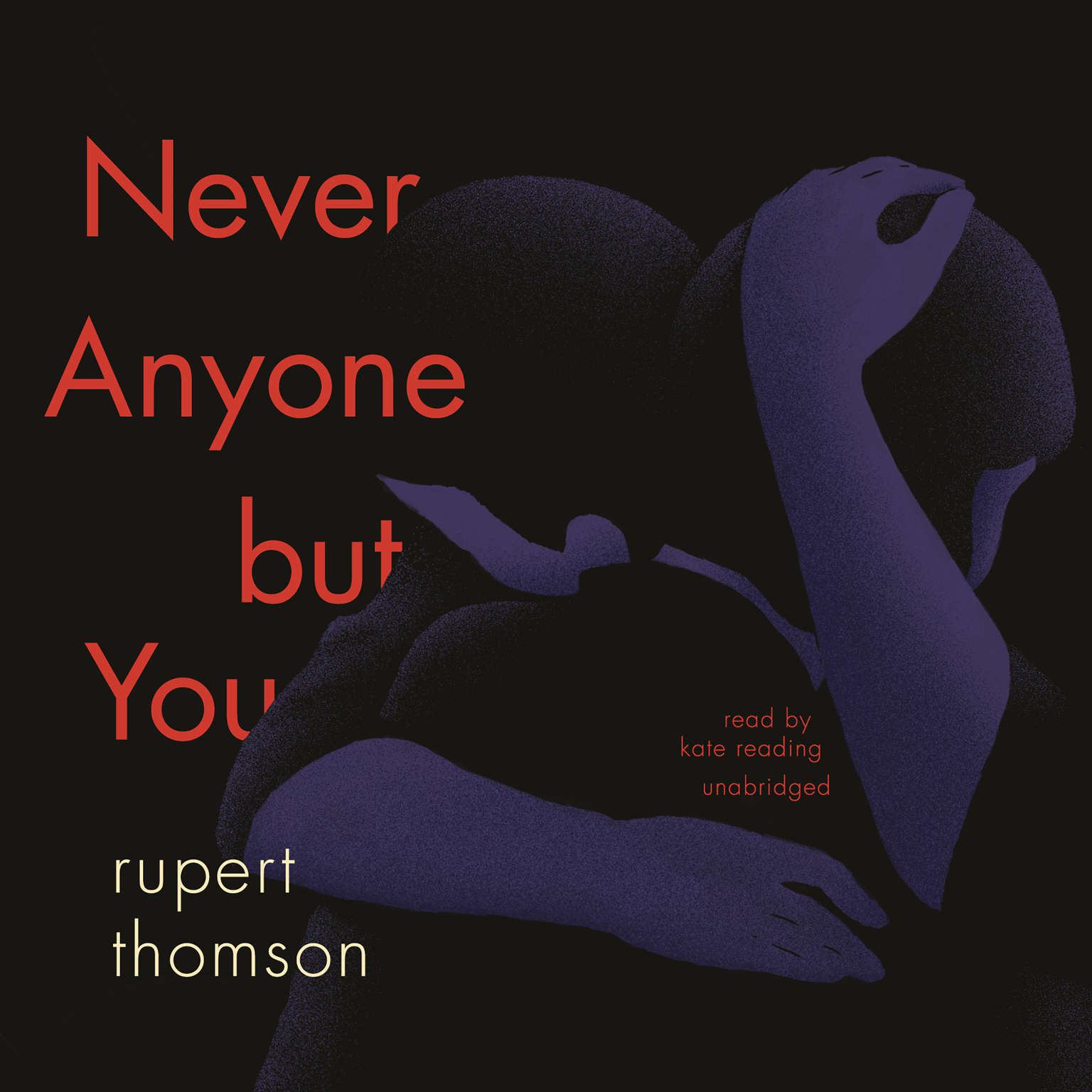 Never Anyone but You Audiobook, by Rupert Thomson