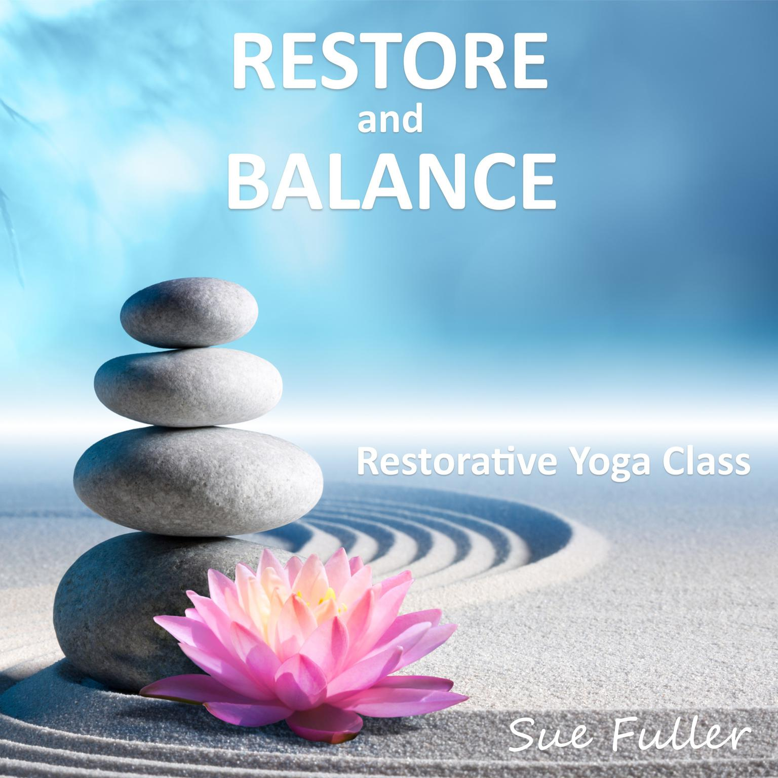 Printable Restore and Balance: Restorative Yoga Class Audiobook Cover Art