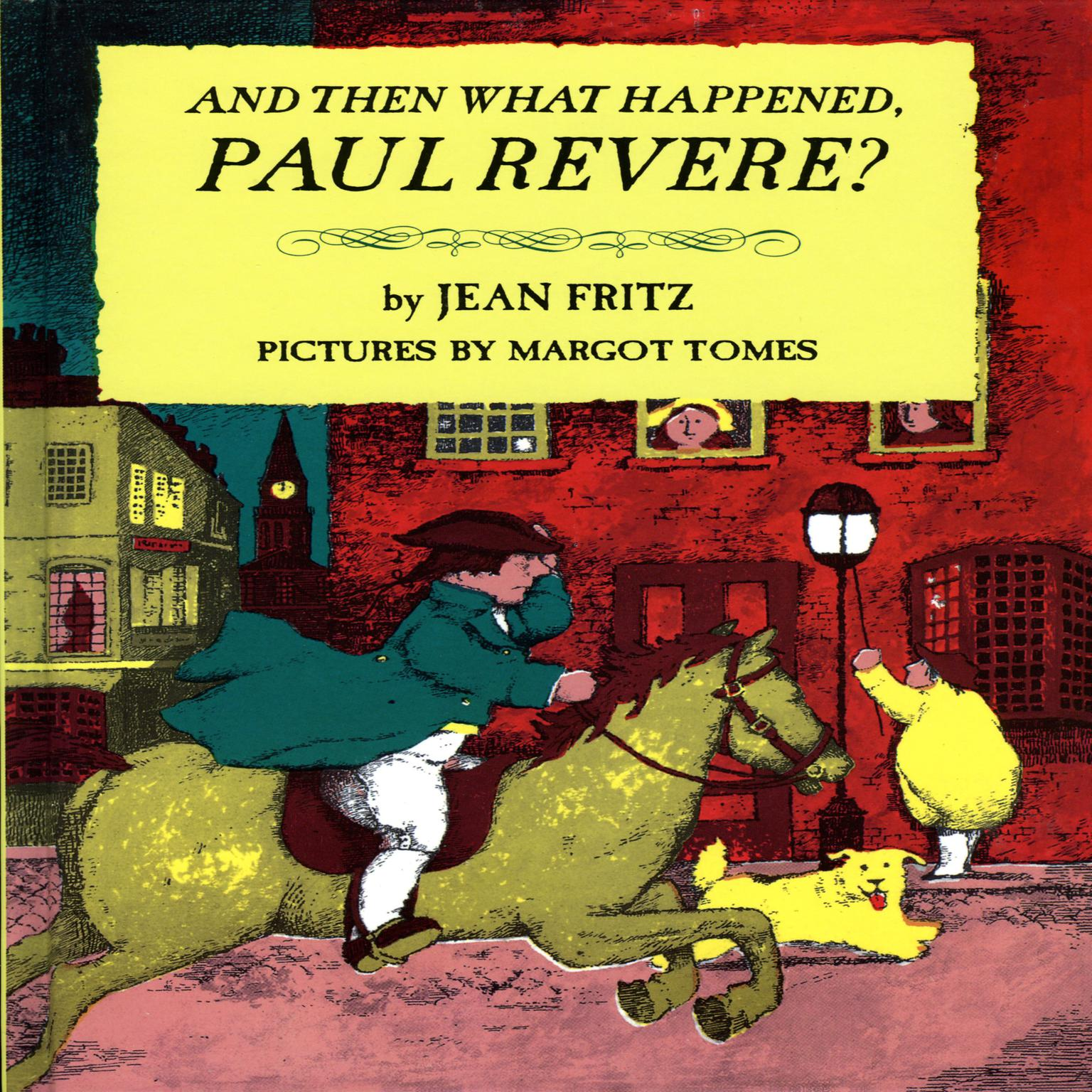 Printable And Then What Happened, Paul Revere? Audiobook Cover Art