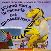 Como van a la escuela los dinosaurious Audiobook, by Jane Yolen