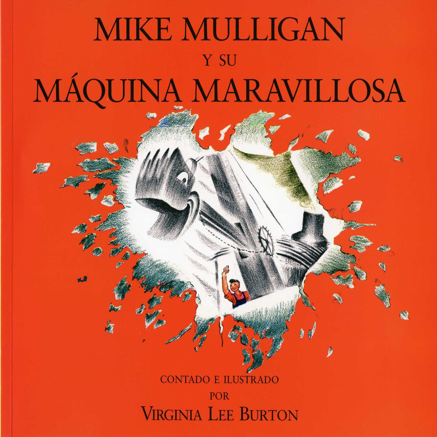 Mike Mulligan y su Maquina Maravillosa Audiobook, by Virginia Lee Burton