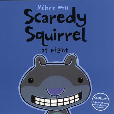 Scaredy Squirrel at Night Audiobook, by Mélanie Watt
