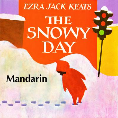 The Snowy Day [Mandarin Edition] Audiobook, by Ezra Jack Keats