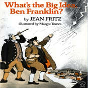 Whats The Big Idea, Ben Franklin? Audiobook, by Jean Fritz