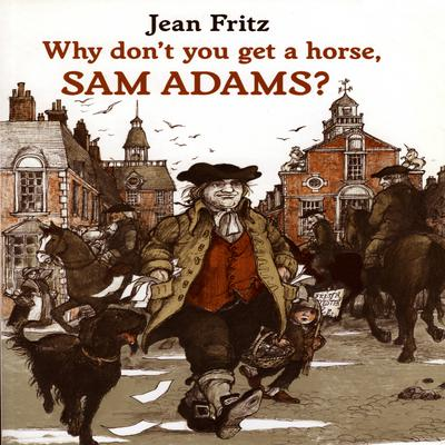 Why Dont You Get A Horse, Sam Adams? Audiobook, by Jean Fritz