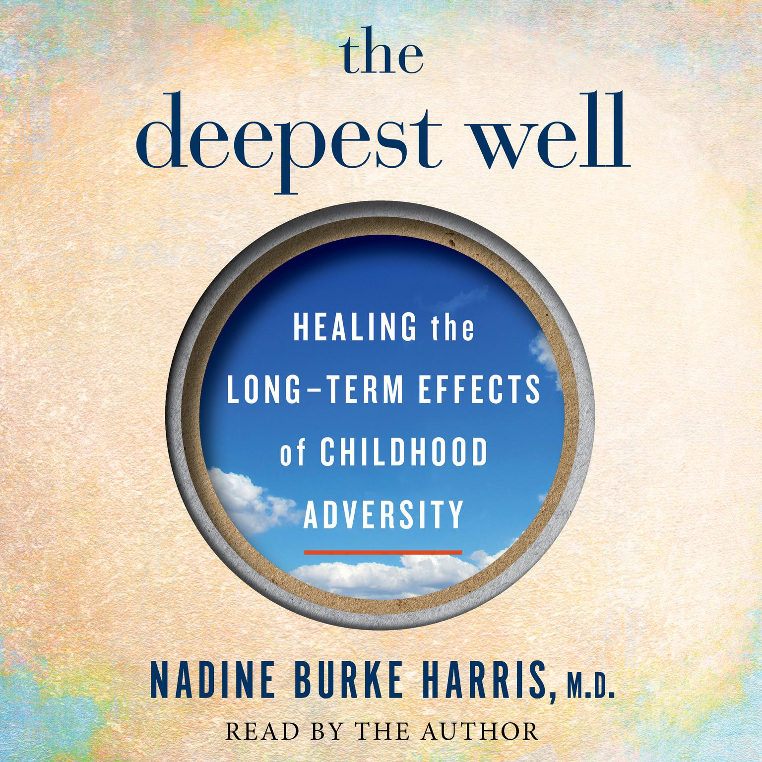 Printable The Deepest Well: Healing the Long-Term Effects of Childhood Adversity Audiobook Cover Art