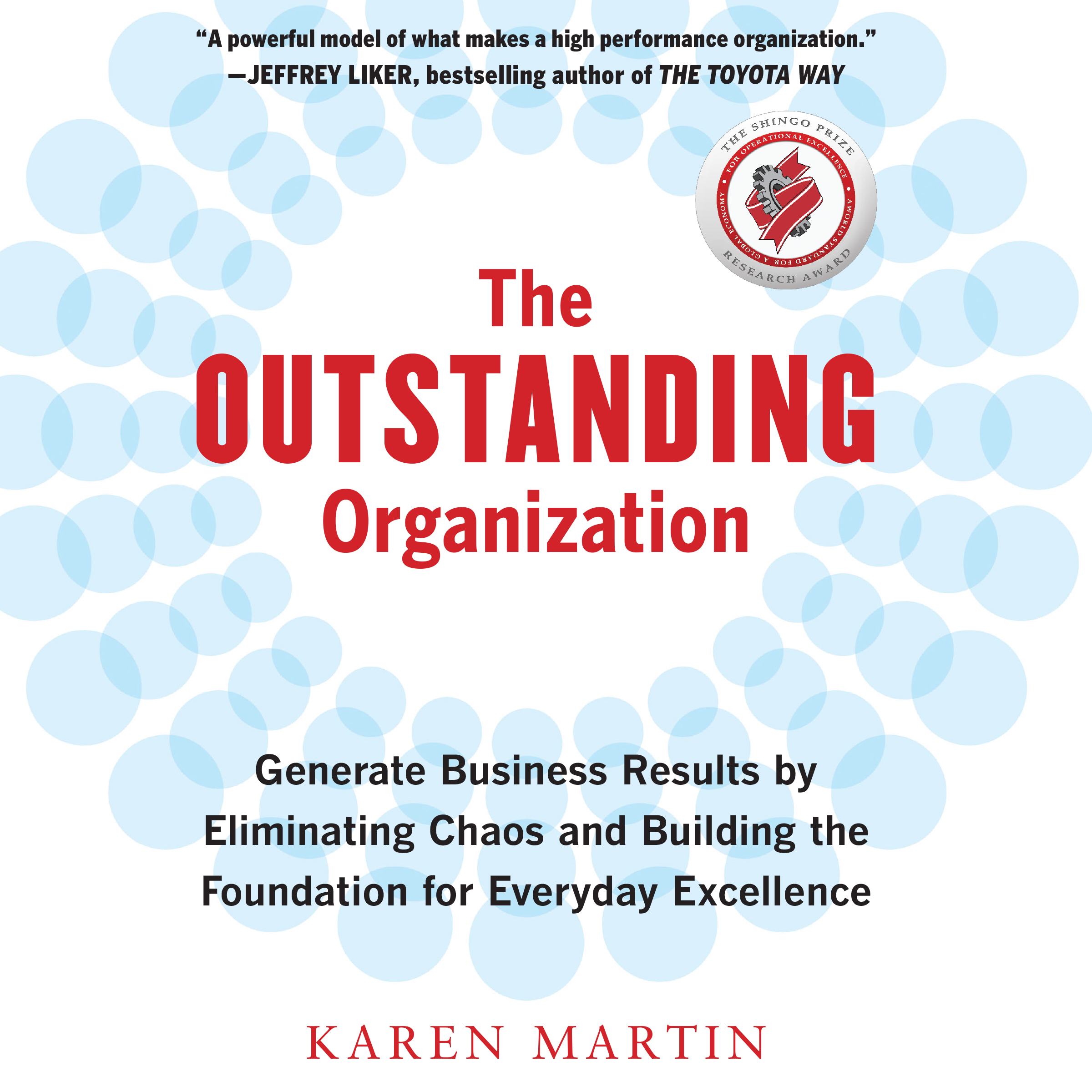 Printable The Outstanding Organization: Generate Business Results by Eliminating Chaos and Building the Foundation for Everyday Excellence Audiobook Cover Art