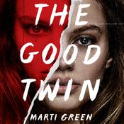 The Good Twin Audiobook, by Marti Green