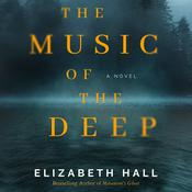 The Music of the Deep: A Novel Audiobook, by Elizabeth Hall
