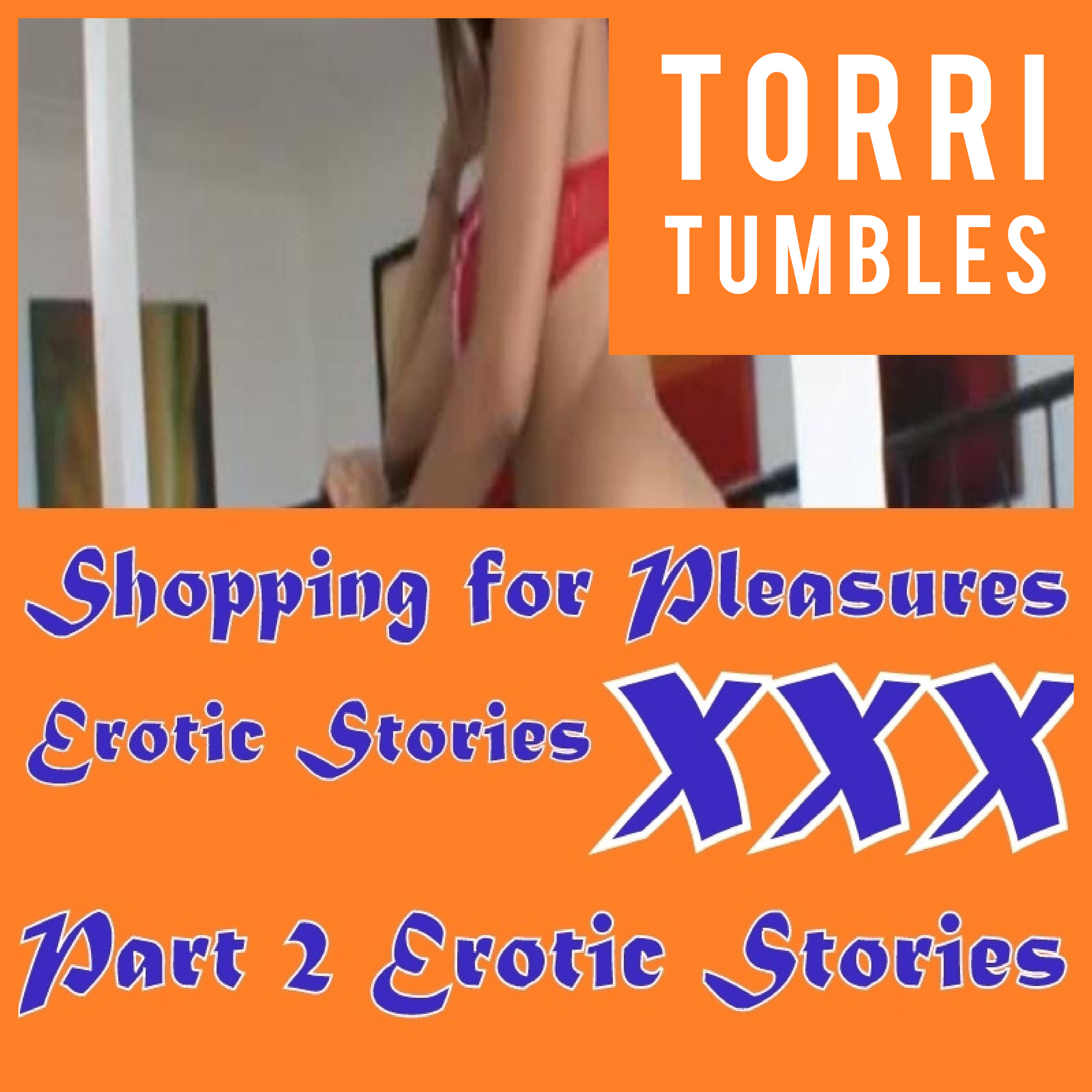 Printable Shopping for Pleasures Erotic Stories  XXX Part 2 Erotic Stories  Audiobook Cover Art