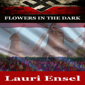 Flowers in the Dark: A Christian War Story Audiobook, by Lauri Ensel