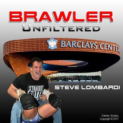 Brawler Unfiltered Audiobook, by Steve Lombardi