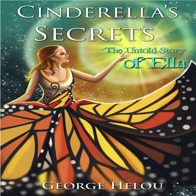 Cinderellas Secrets  Audiobook, by George Helou