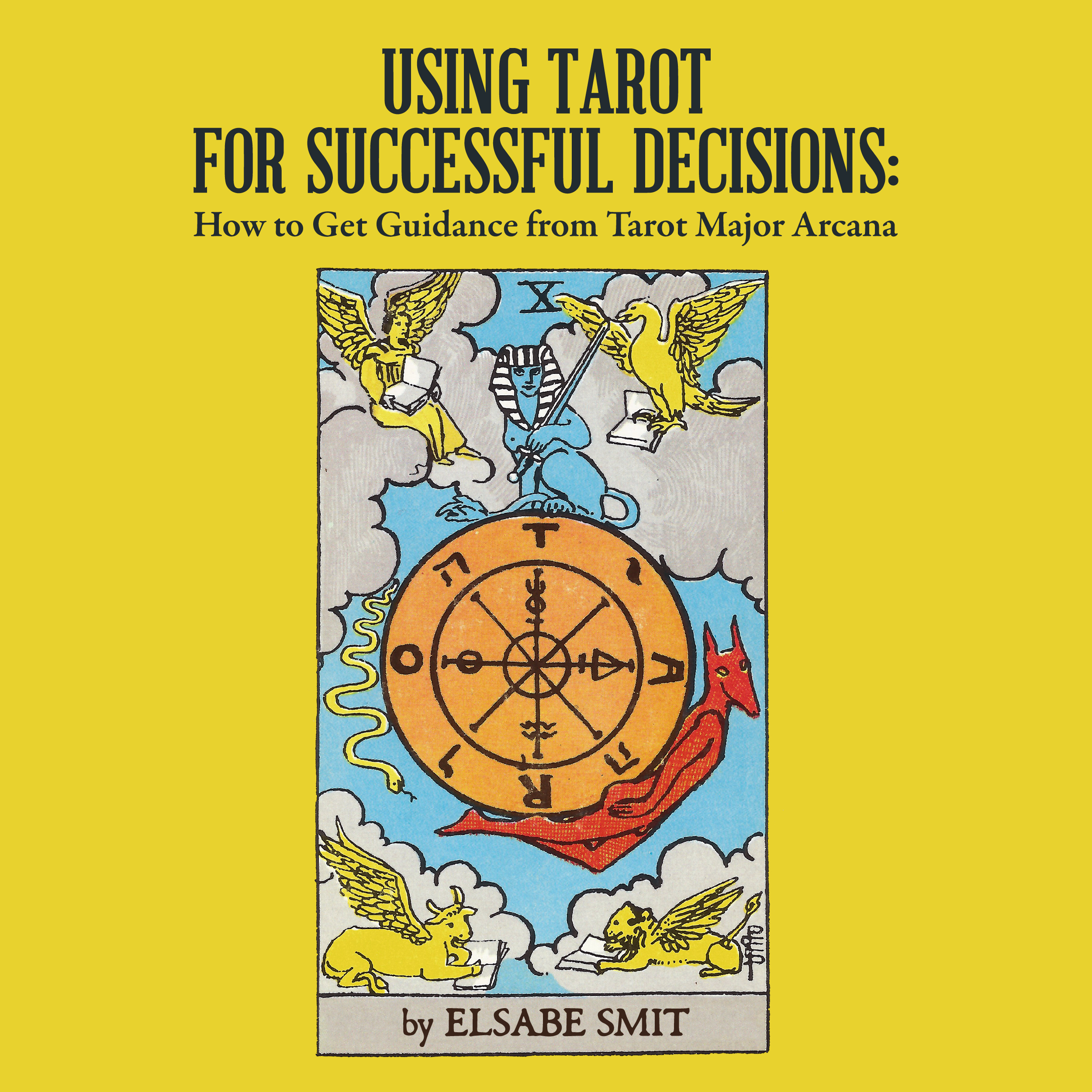 Printable Using Tarot for Successful Decisions:  How to Get Guidance from Tarot Major Arcana Audiobook Cover Art