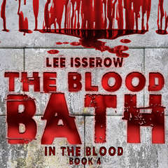 The Blood Bath Audiobook, by Lee Isserow