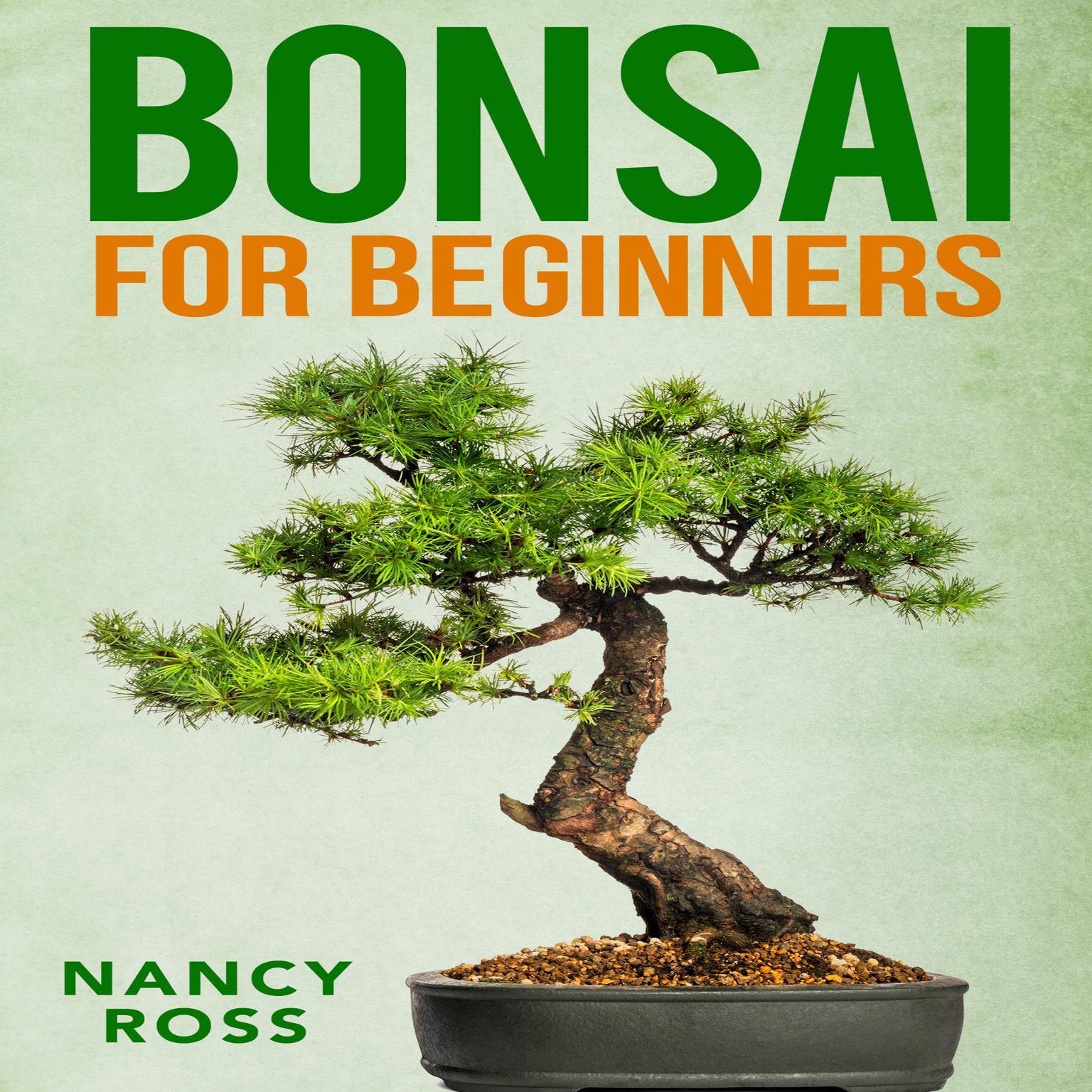 Bonsai for Beginners Audiobook, by Nancy Ross