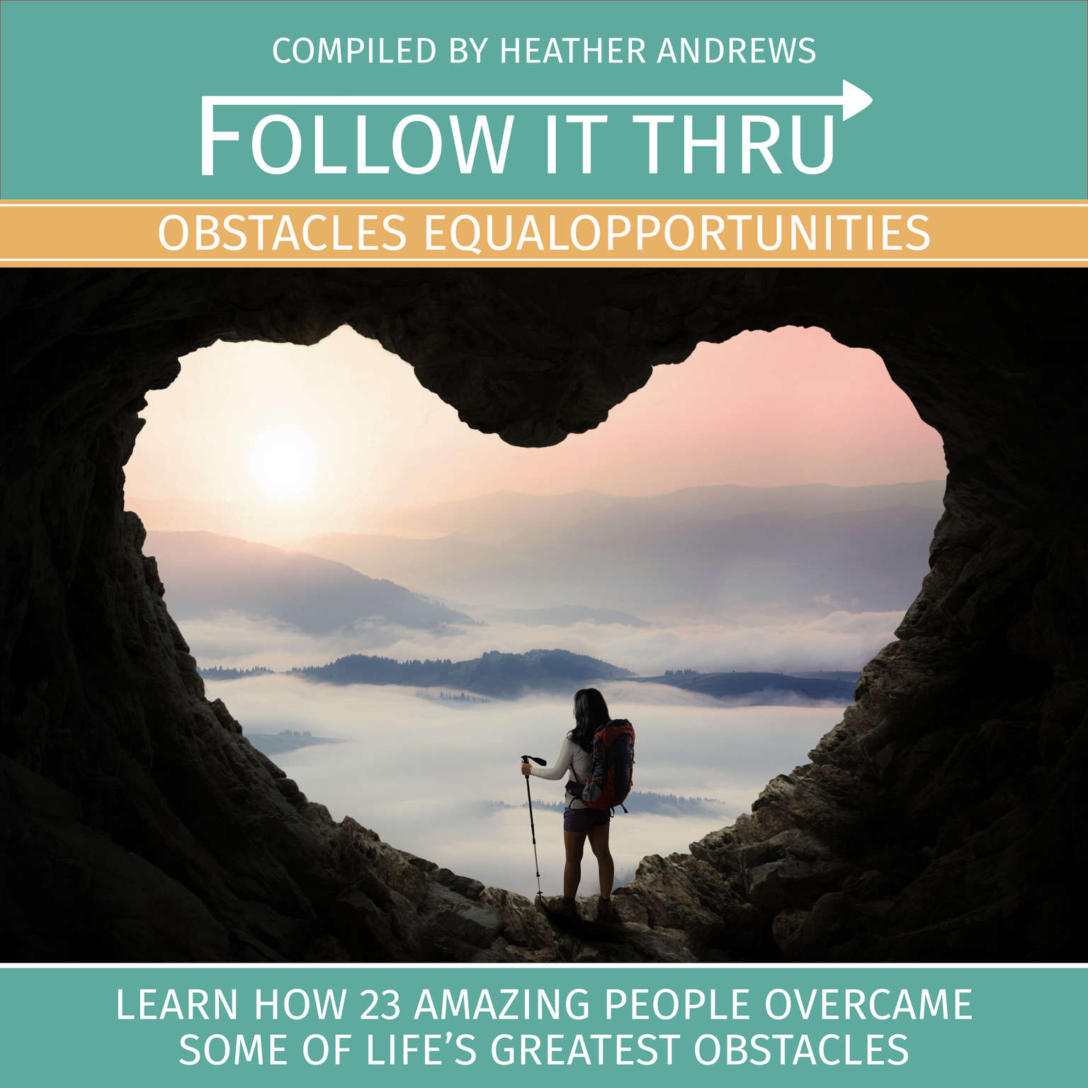 Follow It Thru: Obstacles Equal Opportunities Audiobook, by Heather Andrews