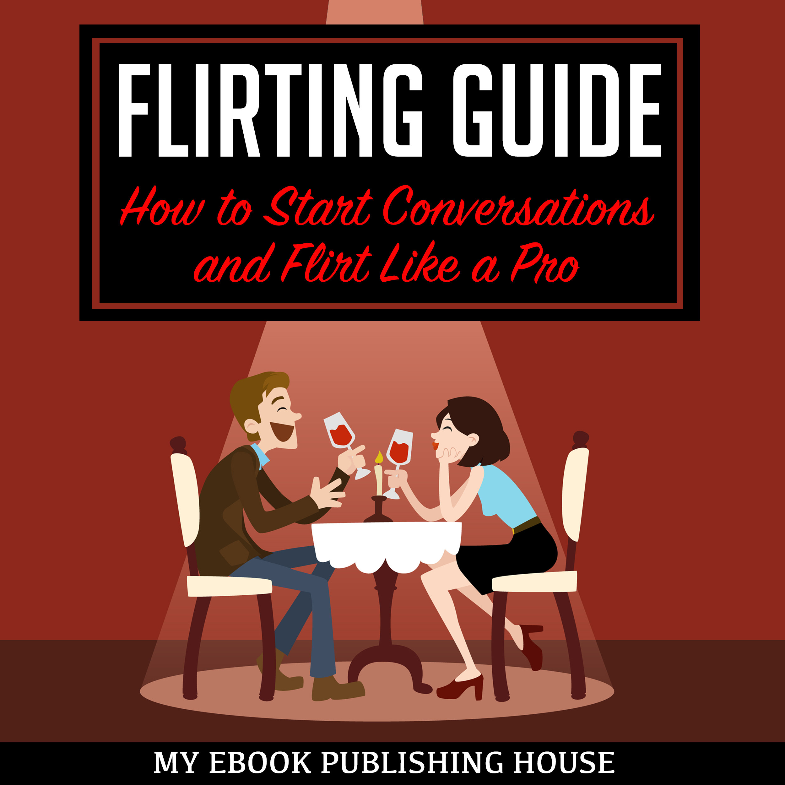 Printable Flirting Guide: How to Start Conversations and Flirt Like a Pro Audiobook Cover Art