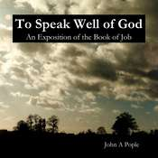 To Speak Well Of God: An Exposition of the Book of Job Audiobook, by John A. Pople