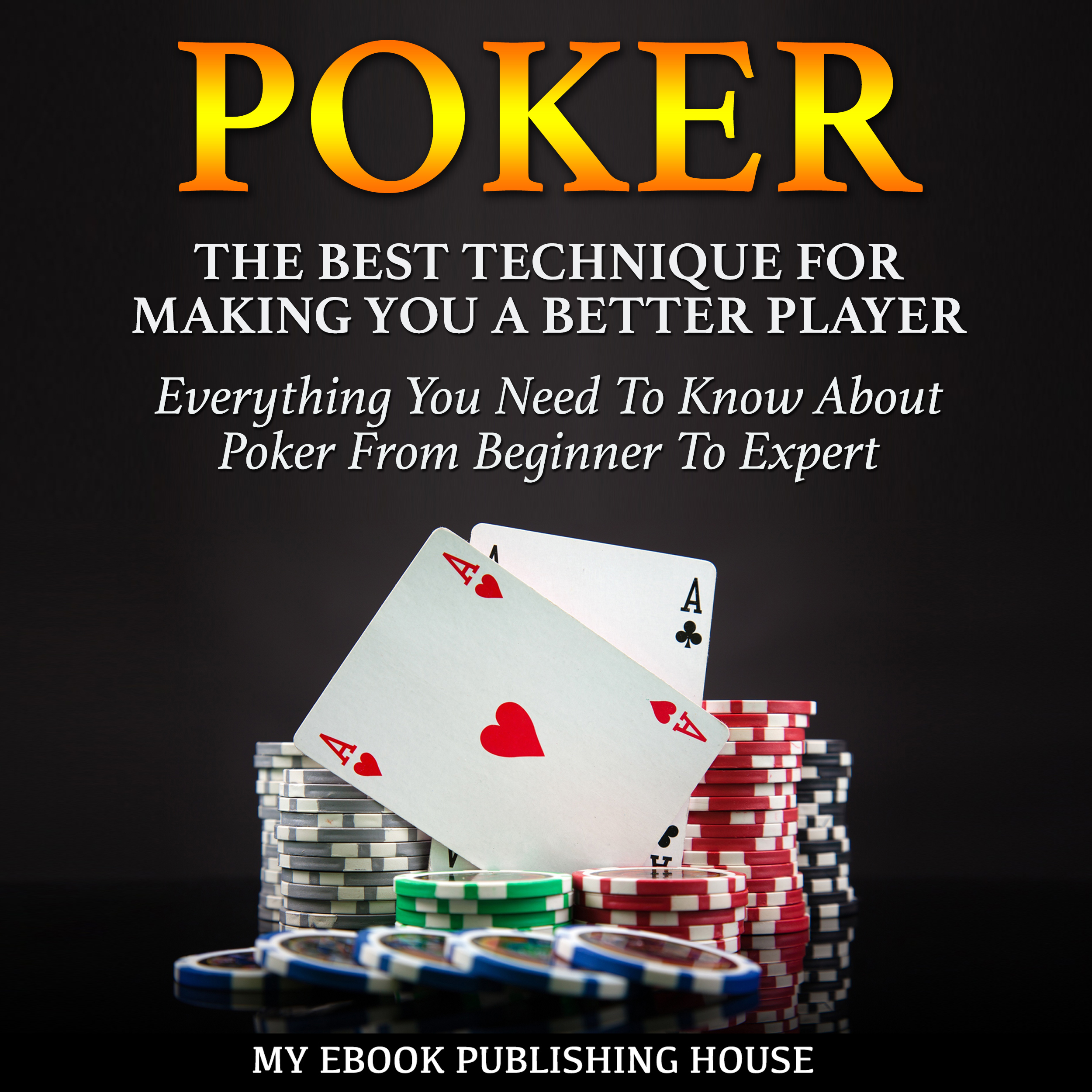 Printable Poker: The Best Techniques For Making You A Better Player. Everything You Need To Know About Poker From Beginner To Expert Audiobook Cover Art