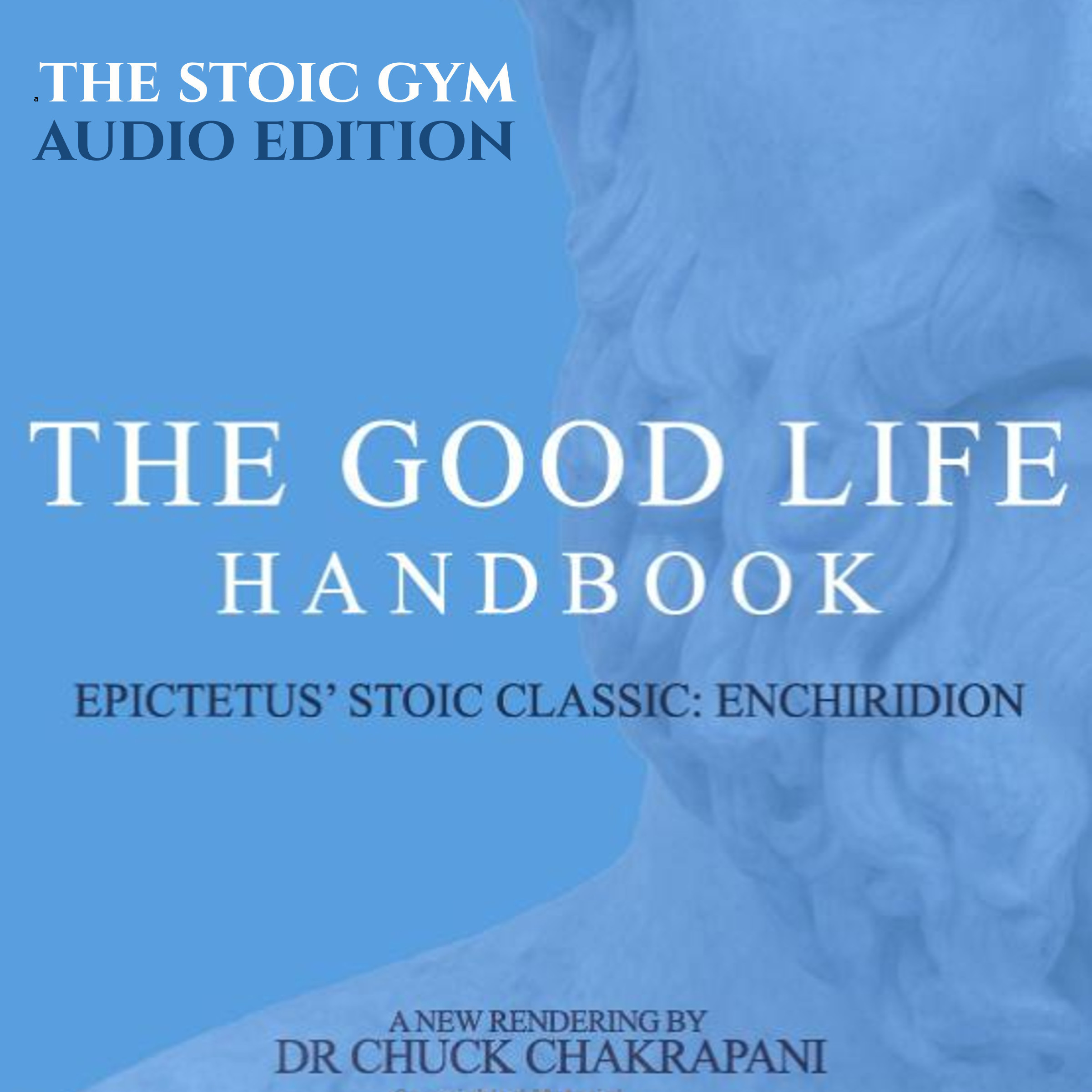 Printable The Good Life Handbook: Epictetus' Stoic Classic Enchiridion Audiobook Cover Art