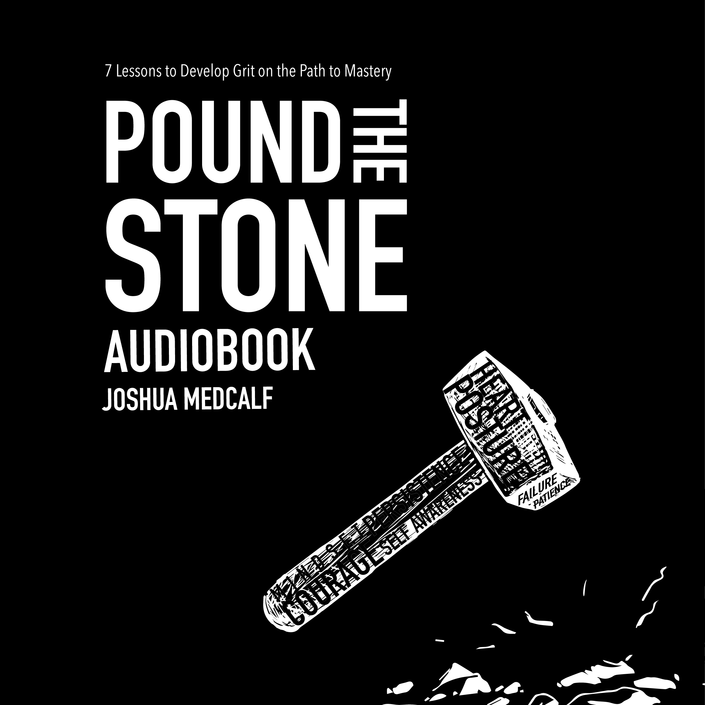 Printable Pound The Stone: 7 Lessons To Develop Grit On The Path To Mastery Audiobook Cover Art