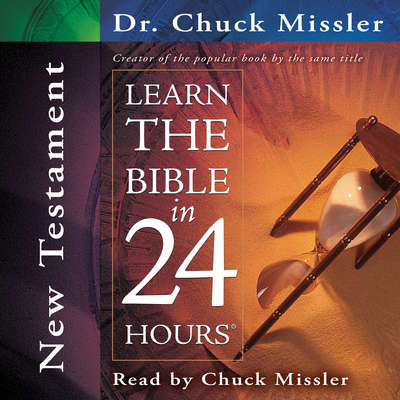Learn the Bible in 24 Hours: New Testament Audiobook, by Chuck Missler