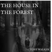 The House in the Forest Audiobook, by Tony Walker