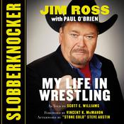 Slobberknocker: My Life in Wrestling Audiobook, by Jim Ross, Paul O'Brien