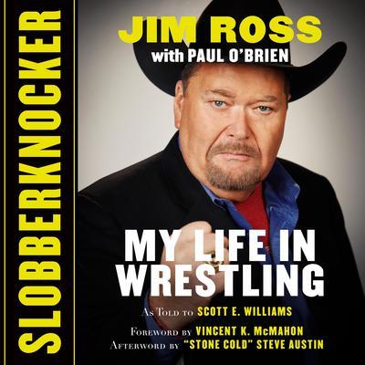 Slobberknocker: My Life in Wrestling Audiobook, by Jim Ross