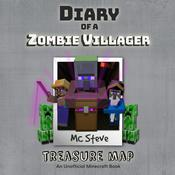 Diary of a Minecraft Zombie Villager Book 4: Treasure Map (An Unofficial Minecraft Diary Book) Audiobook, by MC Steve