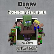 Diary of a Minecraft Zombie Villager Book 6: Frienemies (An Unofficial Minecraft Diary Book) Audiobook, by MC Steve