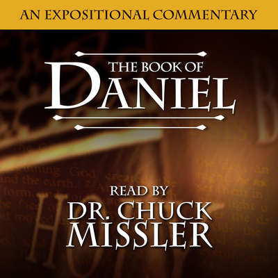 The Book of Daniel: An Expositional Commentary Audiobook, by Chuck Missler
