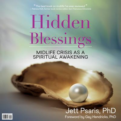 Hidden Blessings: Midlife Crisis As a Spiritual Awakening Audiobook, by Jett Psaris