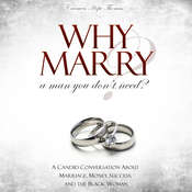 Why Marry a Man You Don't Need?: A Candid Conversation About Marriage, Money, Success, and the Black Woman Audiobook, by Carmen Hope Thomas